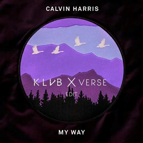 Klvb X Verse Calvin Harris My Way Klvb X Verse Edit