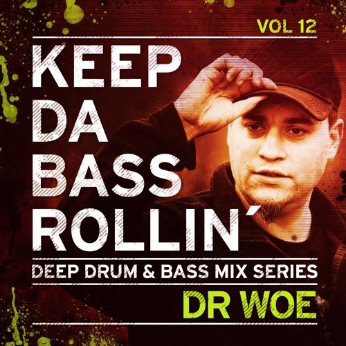 KEEP DA BASS ROLLIN´ vol 12 - Dr Woe