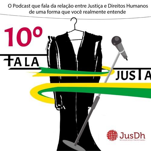 FALA JUSTA EP. 10 - Brasil e seu Judiciário caviar