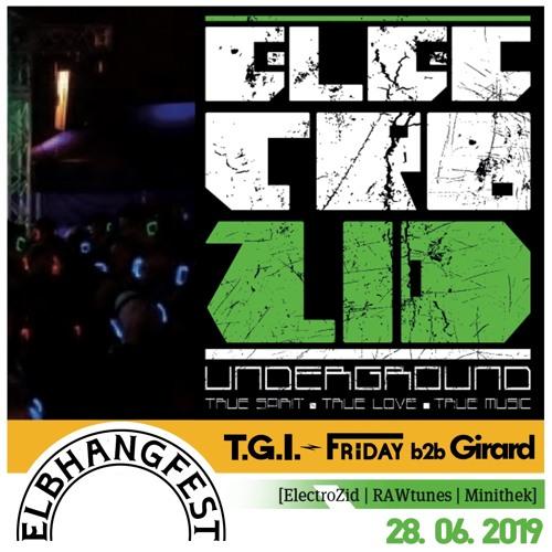 T.G.I.-Friday b2b Girard @ ElectroZid Elbhangfest 2019