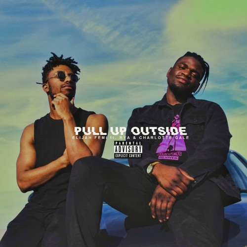 Pull up Outside ft Rya & Charlotte Gale