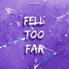 Download Fell Too Far (prod. Lil Biscuit) Mp3
