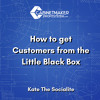 Ep62 - Kate Greunke- How to get Customers from the Little Black Box