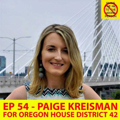 Ep 54 - Paige Kreisman for Oregon House District 42