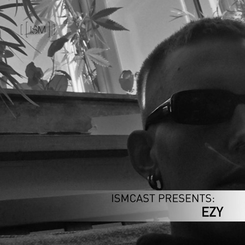 Ismcast Presents: Ezy
