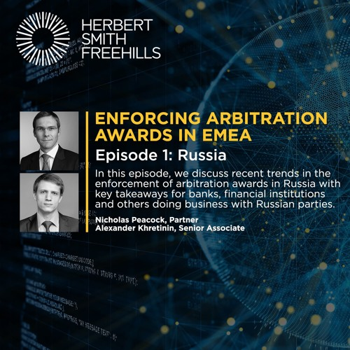 Enforcing arbitration awards in EMEA Ep 1: Russia