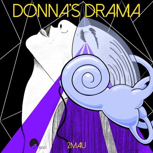 2MAU - Donna's Drama (Original Mix)
