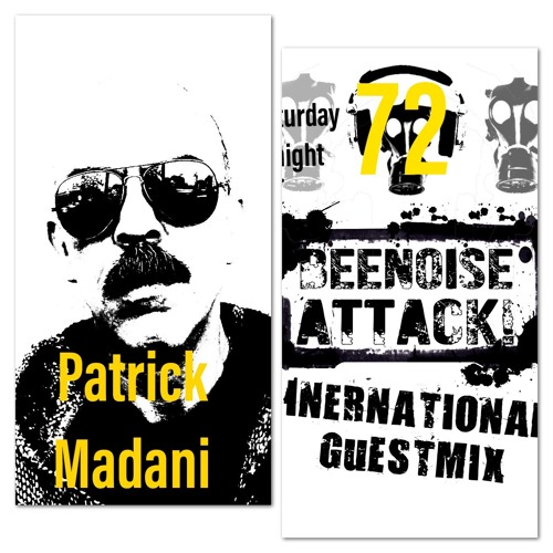 Beenoise Attack International Guestmix Ep. 72 With Patrick Madani