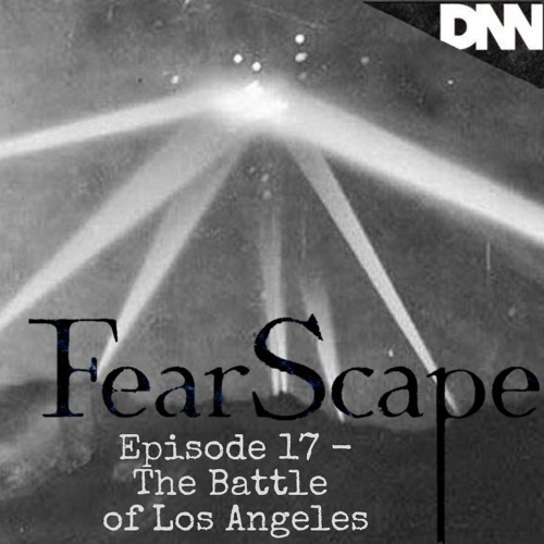 FearScape 17. The Battle of Los Angeles