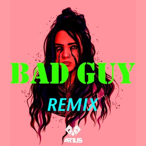 Billie Eilish - Bad Guy (ARIUS x Ghostdigi Remix)