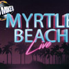 Myrtle Beach Live with Mike B (Explicit)