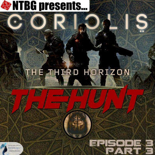 Coriolis: The Hunt - Episode 3 Part 3