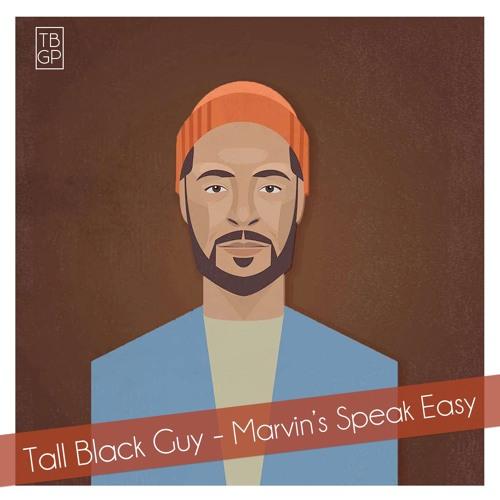 Tall Black Guy - Marvin's Speak Easy