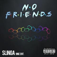 Slinga - No Friends (Prod. Disteff)