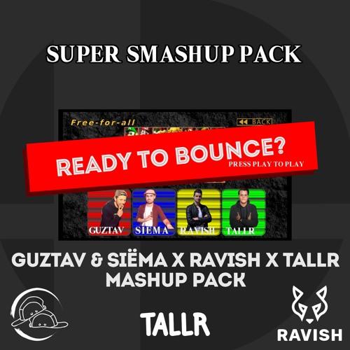 SUPER SMASHUP PACK #1 (ft. Ravish & Tallr) [10 MASHUPS]