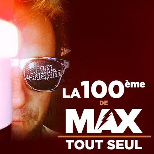 MAX tout Seul (100ème)