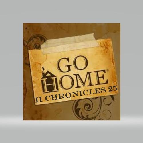 Go Home II Chronicles 25
