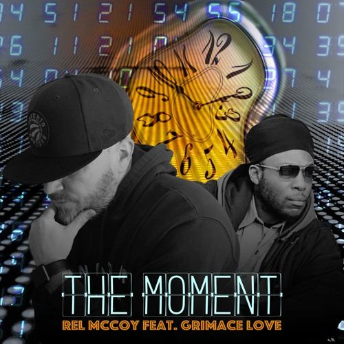Rel McCoy - The Moment (Feat. Grimace Love)