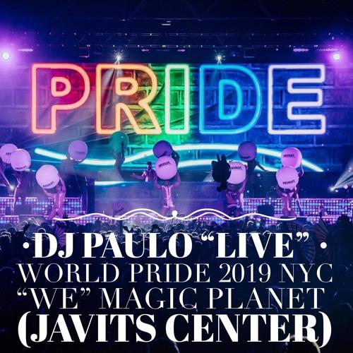 DJ PAULO LIVE @ WORLD PRIDE (MAGIC PLANET) JAVITS CNTR 06 - 29 - 2019