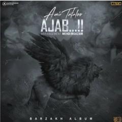 Amir Tataloo - Ajab.mp3