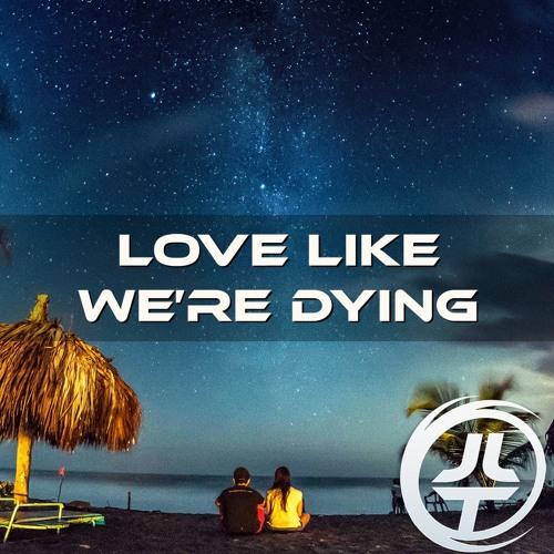 Love Like We're Dying (Radio Edit) - Josh Le Tissier