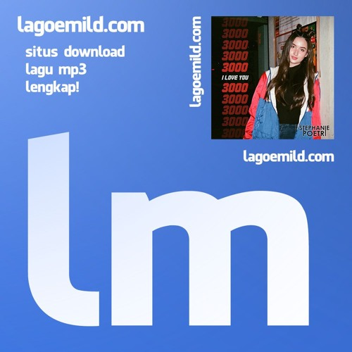 Stephanie Poetri - I Love You 3000 - Lagoemild.com Download Lagu MP3 Gratis