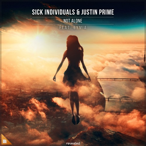 SICK INDIVIDUALS & Justin Prime feat. Bymia - Not Alone