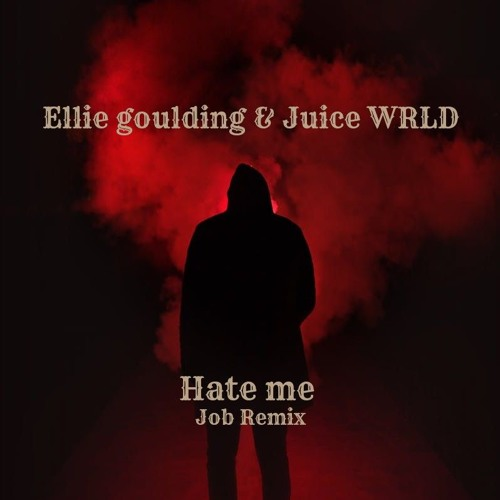 Ellie Goulding Amp Juice Wrld Hate Me Job Remix By Job