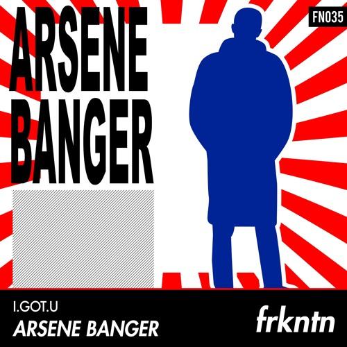 I.GOT.U - Arsene Banger