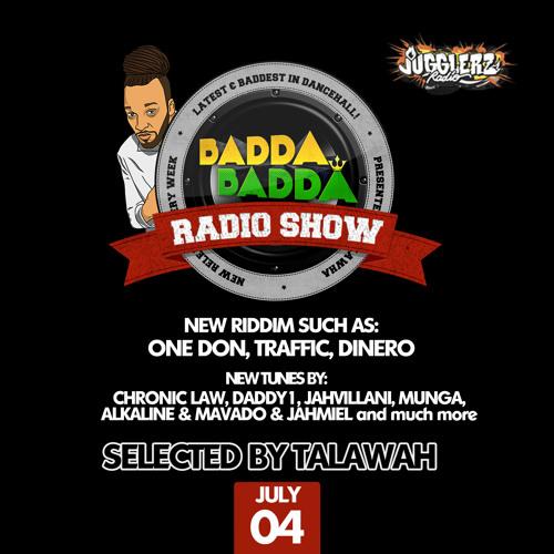 JULY 04TH 2019 BADDA BADDA DANCEHALL RADIO SHOW by