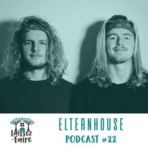 Laissez-Faire Podcast #22 - Elternhouse