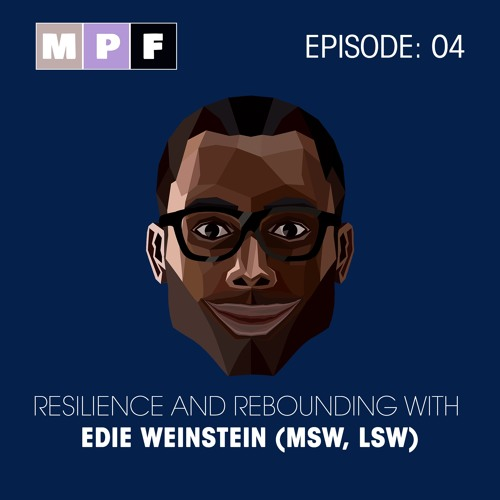 Resilience and Rebounding With Edie Weinstein