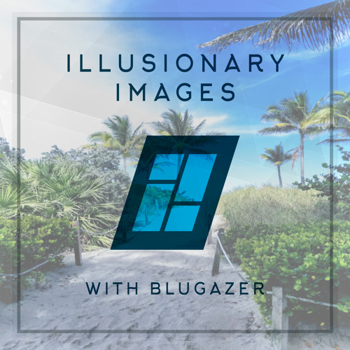 Illusionary Images 092 (July 2019)