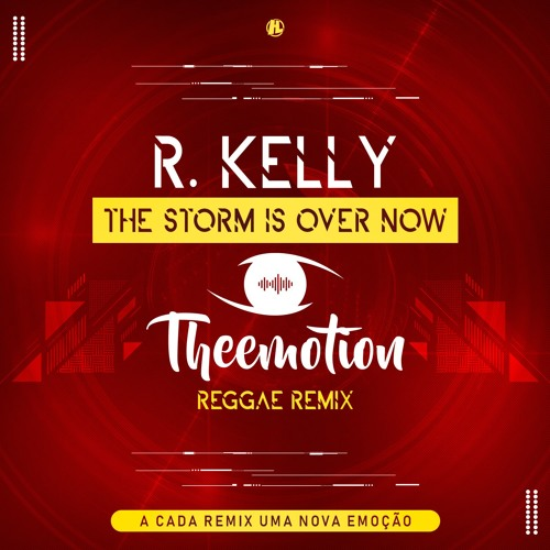 R. Kelly - The Storm Is Over Now (Theemotion Reggae Remix)