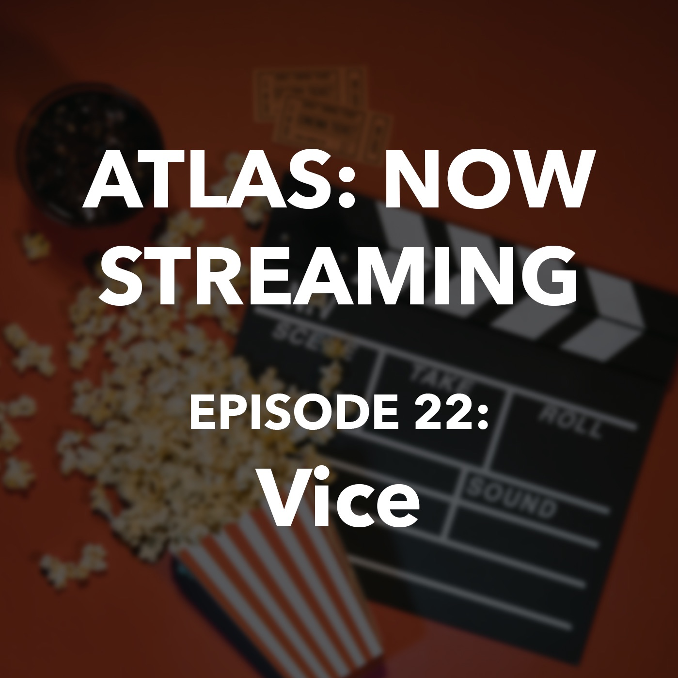 Atlas: Now Streaming Ep #22 - Vice