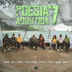 POESIA ACÚSTICA 7 - HARIEL/NEGRA LI/DK47/DUCON/CHRIS/KEVIN O CHRIS/MATUE/VITÃO