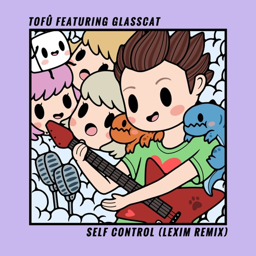 tofû - Self Control (LEXIM Remix) [feat. glasscat]