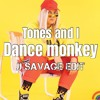 Tones and I - Dance Monkey [JJ Savage Edit]