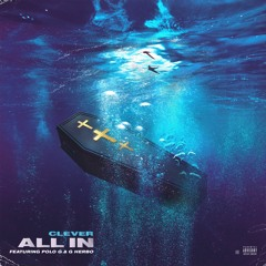 Clever - All In (feat. Polo G, G Herbo)