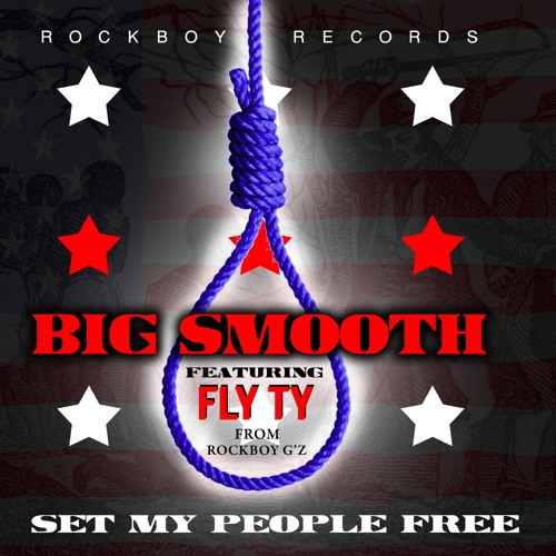 Set My People Free by Big Smooth ft FlyTy from Rockboy G'z