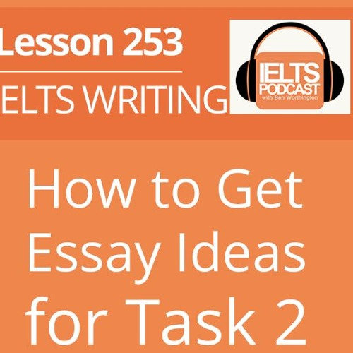 How to Get Essay Ideas for Task 2