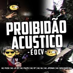 PROIBIDÃO ACÚSTICO #1 - É O CV - MC POZE|MC JR 22|MC PILOTO|MC RF|MC WL|MC JPZINHO|MC DESCONHECIDO