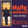 Mark Morrison - Return of the Mack (KAMARENA Remix)