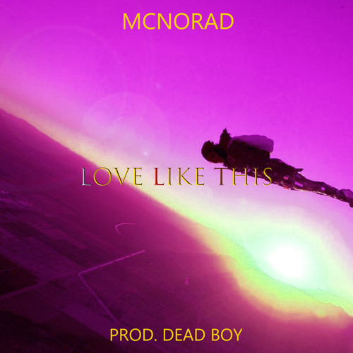 MCNorad - Love Like This (prod. Sall)