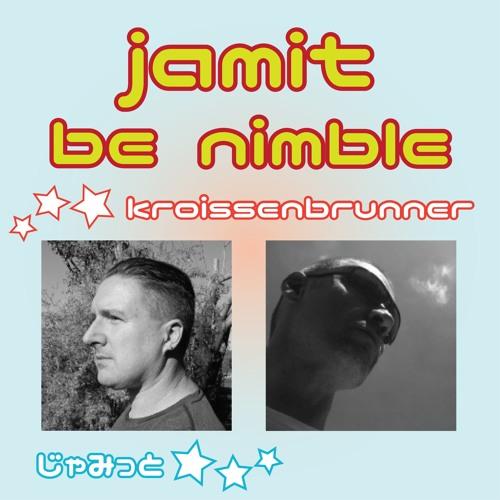Kroissenbrunner & Jamit - Jamit be Nimble