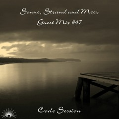 Sonne, Strand und Meer Guest Mix #47 by Code Session