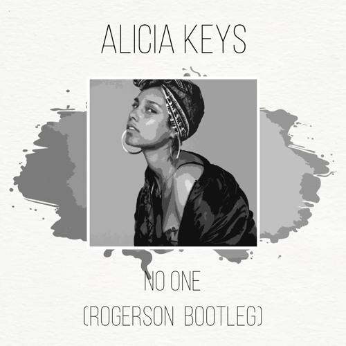 Alicia Keys - No One (Rogerson Bootleg) by Rogerson | Free