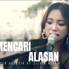 EXIST - Mencari Alasan Cover ( Silvia Nicky Ft Tofan Phasupaty )