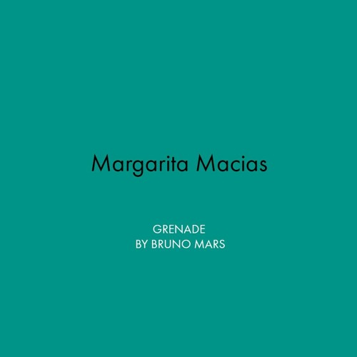 Margarita Macias sings Grenade by Bruno Mars (COVER)