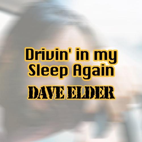 Drivin' In My Sleep Again